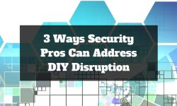 Read: 3 Ways Security Pros Can Address DIY Disruption