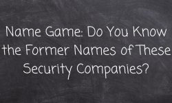 Name Game: Do You Know the Former Names of These Security Companies?