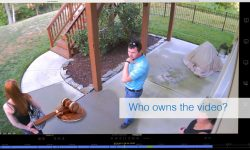Read: Who Owns Home Surveillance Footage, Other Related Legal Questions Answered