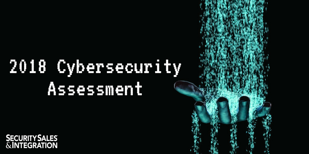 2018 Cybersecurity Assessment Reveals Threats, Priorities for Security Industry