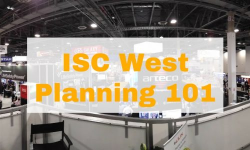 How to Plan Your ISC West Trip as Told by a Trade Show Pro