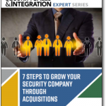 7 Steps to Growing Your Security Company Through Acquisitions