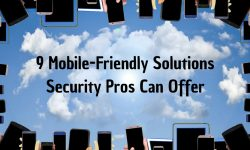 Read: 9 Mobile-Friendly Solutions Security Pros Can Offer