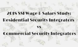 Read: Commercial Security Integrators Earn More Money Than Resi Counterparts — 2018 SSI Salary Study