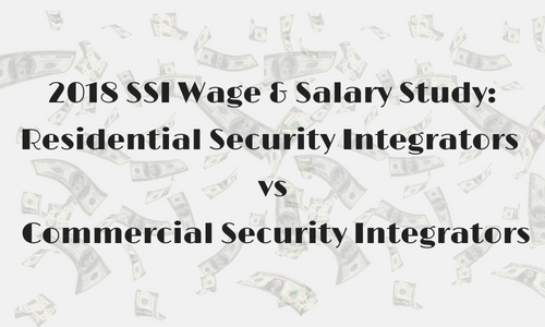 Commercial Security Integrators Earn More Money Than Resi Counterparts — 2018 SSI Salary Study