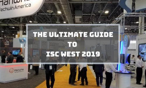 The Ultimate Guide to ISC West 2019