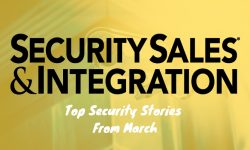 Read: Top 10 Security Stories From March 2019: ADT's New Platform, Show Recaps & More