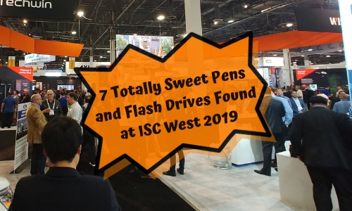 7 Totally Sweet Pens and Flash Drives Found at ISC West 2019