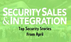 Read: Top 10 Security Stories From April 2019: ISC West Recaps, ADT Commercial Returns & More