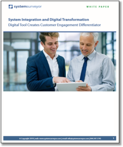 Read: System Integration and Digital Transformation: Digital Tool Creates Customer Engagement Differentiator