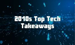 Read: The Top Tech Takeaways From the 2010s