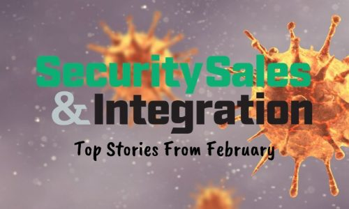 Top 10 Security Stories From February 2020: Coronavirus Fallout, Alarm Panel Dispute & More