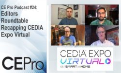 Read: Recapping CEDIA Expo Virtual: A CE Pro Editors Roundtable