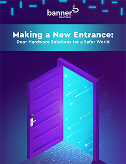 Making a New Entrance: Door Hardware Solutions for a Safer World